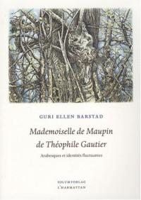 Mademoiselle de Maupin de Théphile Gautier : Arabesques et identités fluctuantes