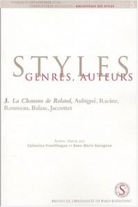 Styles, genres, auteurs : Tome 3, La Chanson de Roland, Aubigné, Racine, Rousseau, Balzac, Jacottet