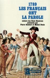 1789 [i.e. Mille sept cent quatre-vingt-neuf]: Les Français ont la parole... cahiers de doléances des Etats généraux