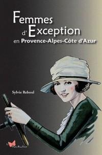 Femmes d'Exception en Provence-Alpes-Cote d'Azur