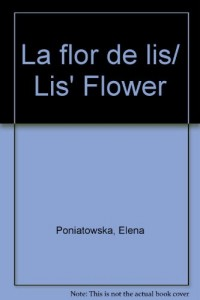 La flor de lis/ Lis' Flower