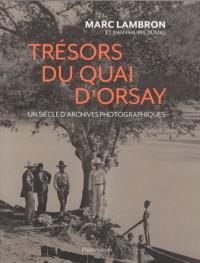Trésors du quai d'Orsay : Un siècle d'archives inédites
