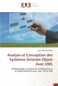 Analyse et Conception des Systèmes Orientés Objets Avec UML: Méthodologie pratique de modélisation et d'implémentation avec Java, C# et SQL