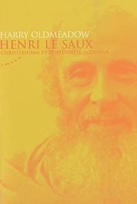 Henri Le Saux : Christianisme et spiritualité indienne