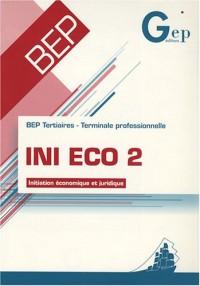 INI ECO 2 BEP Tertiaires Tle professionnelle : Initiation économique et juridique
