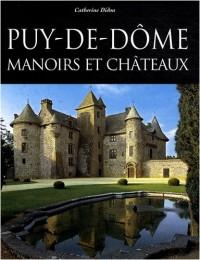 Puy-de-Dôme : Manoirs et châteaux