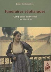 Itinéraires sépharades : Complexité et diversité des identités