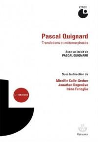 Pascal Quignard, translatio & metamorphosis: Actes du colloque de Cerisy, 9-16 juillet 2014