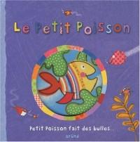 Le Petit Poisson : Petit Poisson fait des bulles