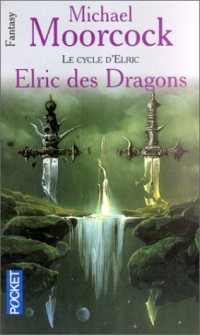 Le cycle d'Elric, tome 1 : Elric des Dragons