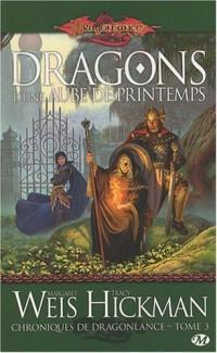 Dragonlance - Chroniques de Dragonlance, tome 3 : Dragons d'une aube de printemps