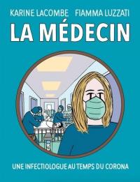 La médecin: Une infectiologue au temps du Corona