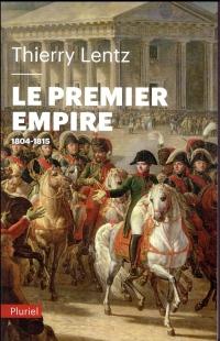 Le Premier Empire: 1804 - 1815