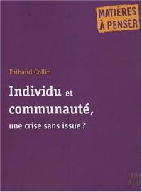 Individu et communauté, une crise sans issue ?