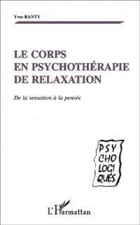 Le corps en psychothérapie de relaxation. de la sensation a la pensee