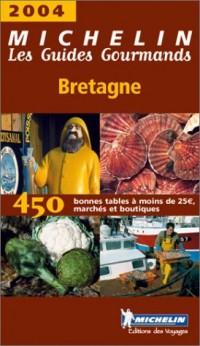 Les Guides Gourmands : Bretagne 2004