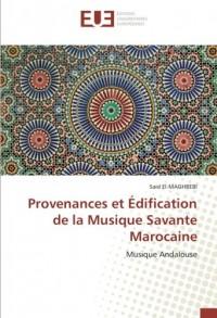 Provenances et Édification de la Musique Savante Marocaine: Musique Andalouse