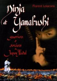 Ninja et Yamabushi, guerriers et sorciers du Japon féodal