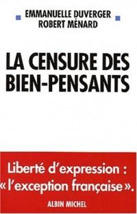 La Censure des bien-pensants - Liberté d'expression : L'Exception française