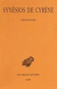 Synésios de Cyrène, N° 4 : Opuscules, Volume 1