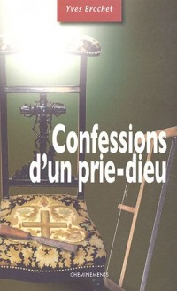 Confessions d'un prie-Dieu