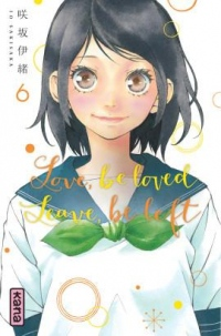 Love, be loved Leave, be left, tome 6