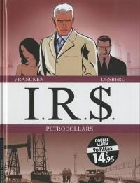 IRS, dyptique tome 4 : Pétrodollars : Tome 7, Corporate America ; Tome 8, La guerre noire