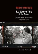La jeune fille à la fleur - Histoire d'une photographie par Philippe Séclier [Poche]