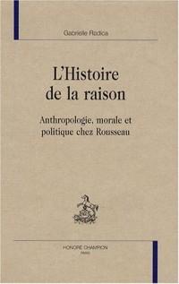 L'Histoire de la raison : Anthropologie, morale et politique chez Rousseau