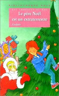 Bibliotheque rose : les frousses de zoe - le pere Noël est un extraterrestre