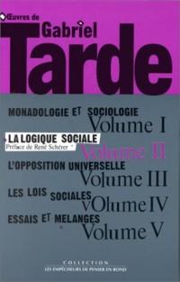 Oeuvres, tome 1 : La Logique sociale, volume 2