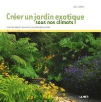 Créer un jardin exotique sous nos climats