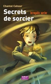 Incroyable sorcier : Secrets de sorcier