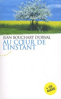 Au coeur de l'instant (1CD audio)