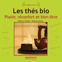 Les thés bio : Plaisir, réconfort et bien-être
