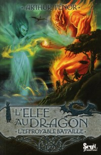 L'elfe au dragon, Tome 5 : L'effroyable bataille
