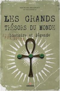 Les grands trésors du monde : Histoire et légende