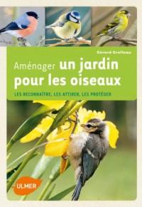 Un jardin pour les oiseaux : Attirer les amis, éloigner les indésirables