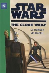 Star Wars The Clone Wars, Tome 5 : La trahison de Dooku