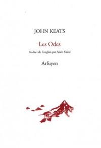 Les Odes : Suivi de Dame sans Merci et La Vigile de la Sainte-Agnès