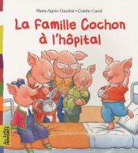 La famille Cochon à l'hôpital