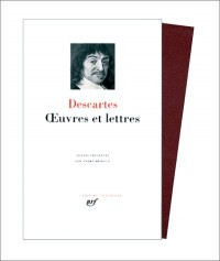 Descartes : Oeuvres et lettres