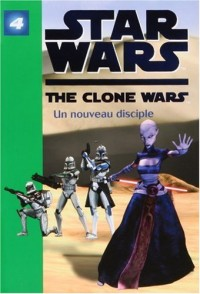 Star Wars The Clone Wars, Tome 4 : Un nouveau disciple