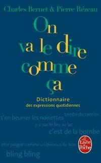 Dictionnaire des expressions quotidiennes - On va le dire comme ça