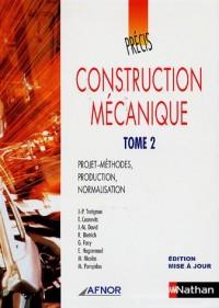 Construction mécanique : Tome 2, Projets-méthodes, production, normalisation