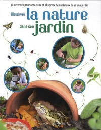 Observer la nature dans son jardin