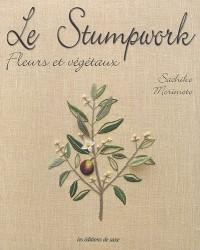 Le Stumpwork : Fleurs et végétaux