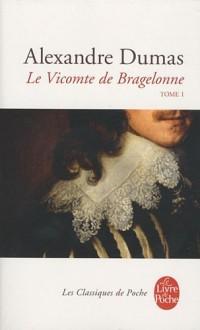 Le Vicomte de Bragelonne : Tome 1