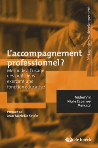 L'accompagnement professionnel ? : Méthode à l'usage des praticiens exerçant une fonction éducative