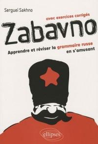 Zabavno : Apprendre et réviser la grammaire russe en s'amusant, avec exercices corrigés